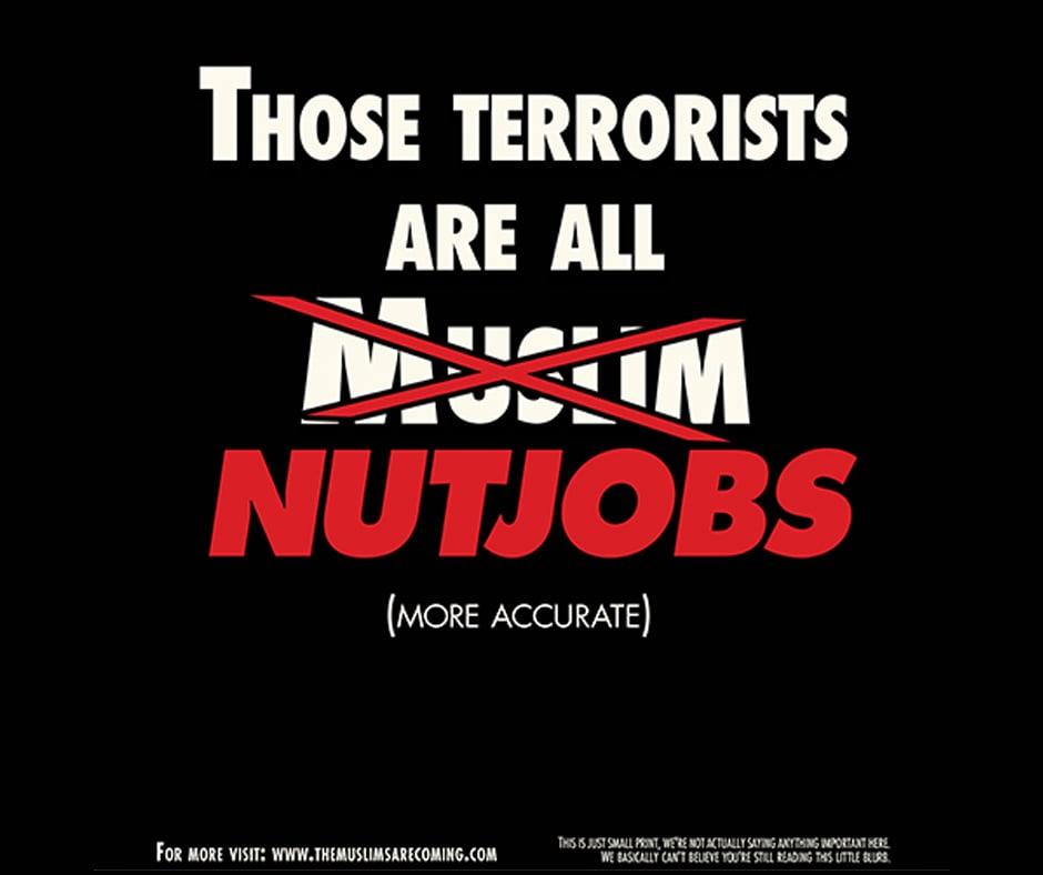 Those Terrorists are All NUTJOBS!
