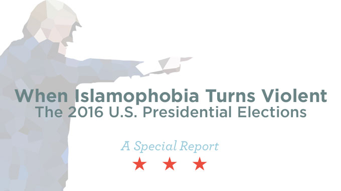 When Islamophobia Turns Violent: The 2016 U.S. Presidential Elections