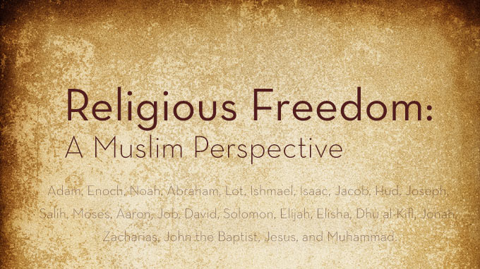 Religious Freedom: A Muslim Perspective